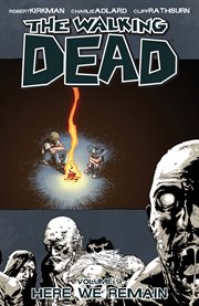 The walking dead, vol. 9: here we remain. Volume 9, issue 49-54 cover image