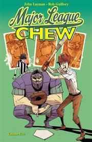 Chew Vol. 5: Major League Chew