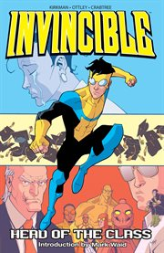 Invincible vol. 4: head of the class. Volume 4, issue 14-19 cover image