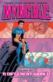 Invincible vol. 6: a different world. Volume 6, issue 25-30 cover image