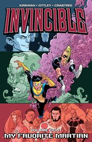 Invincible vol. 8: my favorite martian. Volume 8, issue 36-41 cover image