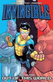 Invincible vol. 9: out of this world. Volume 9, issue 42-47 cover image