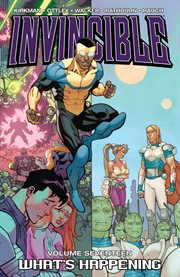 Invincible Vol. 17: What's Happening