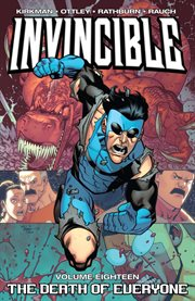 Invincible Vol. 18: The Death Of Everyone