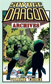 Savage dragon archives vol. 3. Volume 3, issue 51-75 cover image