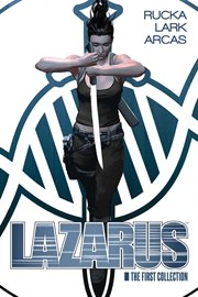 Lazarus : the first collection. Issue 1-9 cover image