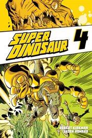 Super Dinosaur, Vol. 4