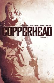 Copperhead Vol. 1: A New Sheriff In Town