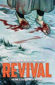 Revival Vol. 5: Gathering Of Waters