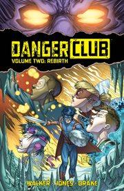 Danger Club Vol. 2: Rebirth