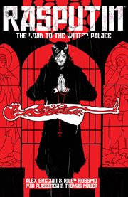 Rasputin Vol. 1: The Road To The Winter Palace