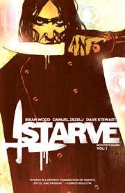 Starve vol. 1. Volume 1, issue 1-5 cover image