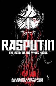 Rasputin Vol. 2: The Road To The White House