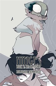 Hinges Book Two : Paper Tigers. Volume 2: PAPER TIGERS cover image