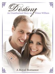 Destiny: An Unauthorized Story on Prince William /