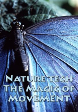 Nature Tech: The Magic Of Movement
