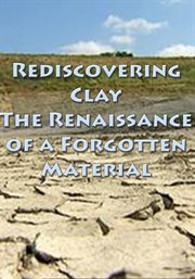Rediscovering Clay - the Renaissance of A Forgotten Material