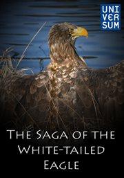 The Saga of the White-tailed Eagle