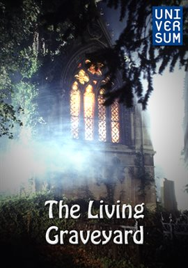 The Living Graveyard /