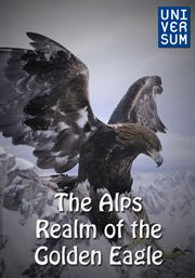The Alps - Realm of the Golden Eagle - Season 1