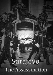 Sarajevo - the Assasination