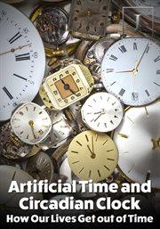 Artificial Time and Circadian Clock