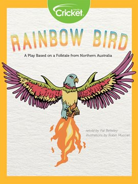 Cover image for Rainbow Bird: A Play Based on a Folktale from Northern Australia