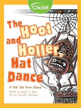 Cover image for The Hoot and Holler Hat Dance: A Folk Tale from Ghana
