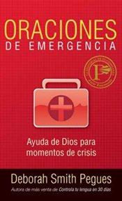 Oraciones de emergencia: ayuda de Dios para momentos de crisis cover image