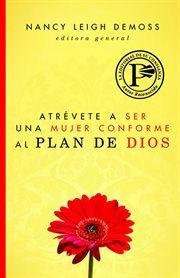 Atrv̌ete A Ser Una Mujer Conforme Al Plan De Dios