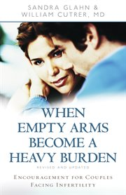 When Empty Arms Become A Heavy Burden