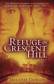 Refuge on Crescent Hill: a novel cover image