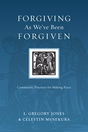 Forgiving as We've Been Forgiven