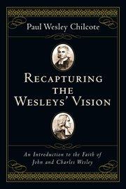 Recapturing the Wesleys' Vision