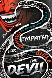 Empathy for the devil : finding ourselves in the villains of the Bible cover image