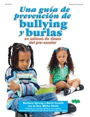 Una Guía de Prevención de Bullying y Burlas
