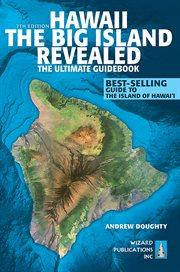 Hawaii, the Big Island Revealed