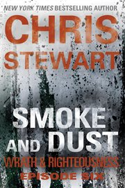 Smoke and Dust Wrath & Righteousness Series, Book 6 cover image