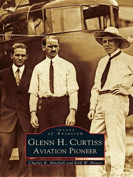 Glenn Curtiss: Aviation Pioneer