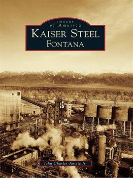 Cover image for Kaiser Steel, Fontana