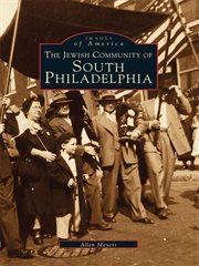 The Jewish community of South Philadelphia cover image