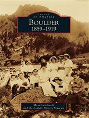 Boulder, 1859-1919