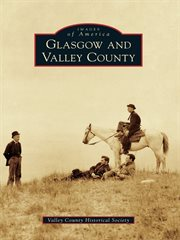 Glasgow and Valley County