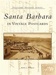 Santa Barbara in vintage postcards cover image