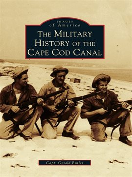 Cover image for The Military History of Cape Cod Canal