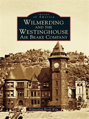 Wilmerding and the Westinghouse Air Brake Company cover image