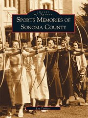 Sports memories of sonoma county cover image