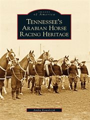 Tennessee's Arabian horse racing heritage cover image