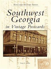 Southwest georgia in vintage postcards cover image