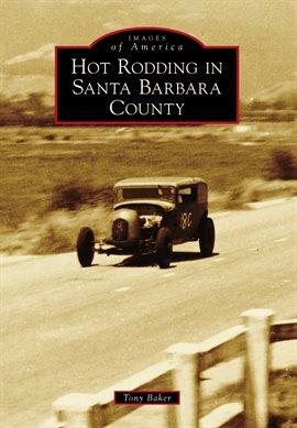 Find motor sports ebooks on hoopla hot rodding in santa barbara county fandeluxe Epub